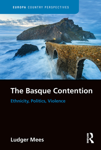 The Basque Contention Ethnicity, Politics, Violence book cover