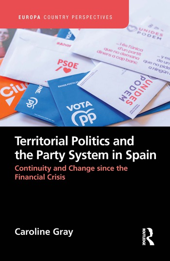 Territorial Politics and the Party System in Spain: Continuity and change since the financial crisis book cover