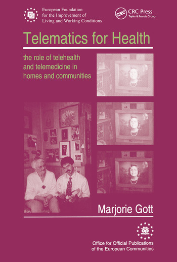 Telematics for Health The Role of Telehealth and Telemedicine in Homes and Communities book cover