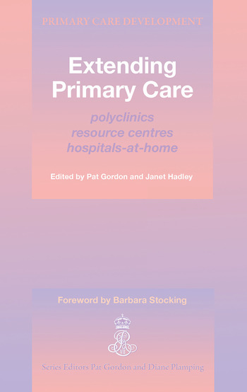 Extending Primary Care Polyclinics, Resource Centres, Hospital-at-Home book cover