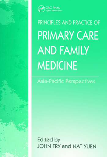 The Principles and Practice of Primary Care and Family Medicine Asia-Pacific Perspectives book cover
