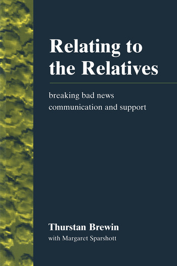 Relating to the Relatives Breaking Bad News, Communication and Support book cover