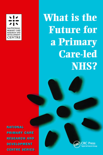 What is the Future for a Primary Care-Led NHS? book cover