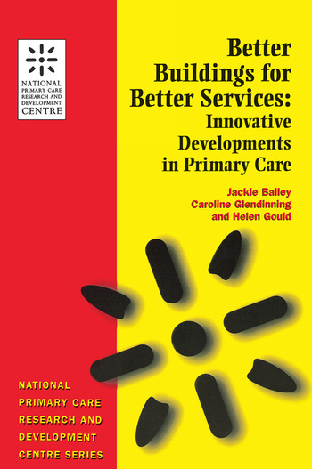 Better Buildings for Better Services Innovative Developments in Primary Care book cover