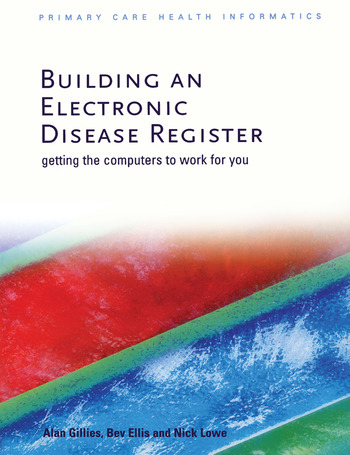 Building an Electronic Disease Register Getting the Computer to Work for You book cover