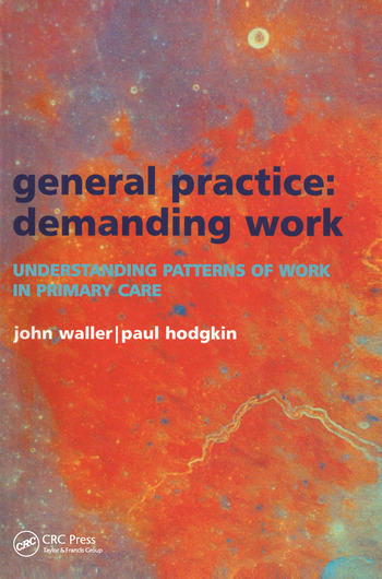 General Practice--Demanding Work Understanding Patterns of Work in Primary Care book cover