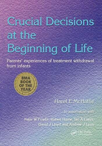 Crucial Decisions at the Beginning of Life Parents' Experiences of Treatment Withdrawl from Infants book cover