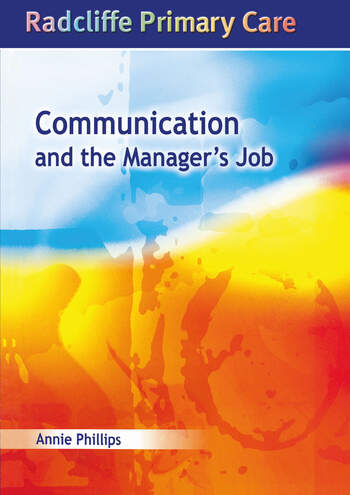 Communication and the Manager's Job Radcliffe Primary Care Series book cover