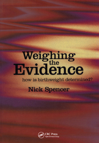 Weighing the Evidence How is Birthweight Determined? book cover