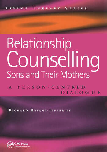 Relationship Counselling - Sons and Their Mothers A Person-Centred Dialogue book cover
