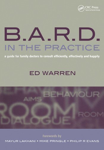 B.A.R.D. in the Practice A Guide for Family Doctors to Consult Efficiently, Effectively and Happily book cover