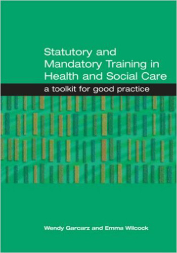 Statutory and Mandatory Training in Health and Social Care A Toolkit for Good Practice book cover