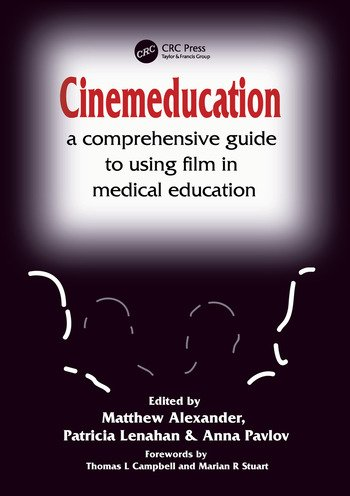 Cinemeducation A Comprehensive Guide to Using Film in Medical Education book cover