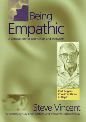 Being Empathic A Companion for Counsellors and Therapists book cover