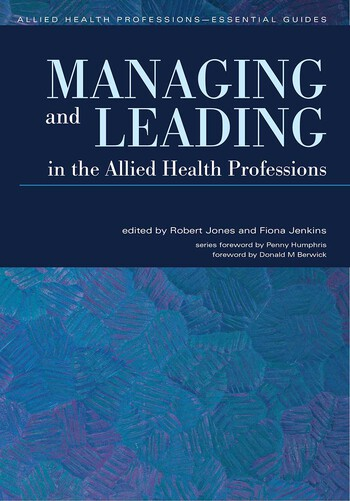 Managing and Leading in the Allied Health Professions book cover