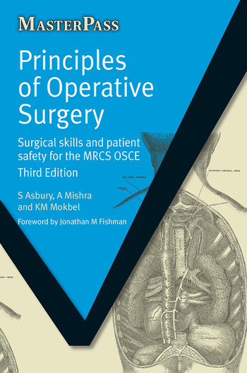 Principles of Operative Surgery Surgical Skills and Patient Safety for the MRCS OSCE, Third Edition book cover