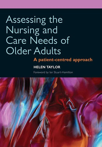 Assessing the Nursing and Care Needs of Older Adults A Patient-Centred Approach book cover