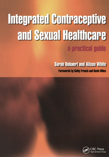 Integrated Contraceptive and Sexual Healthcare A Practical Guide book cover