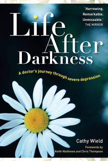 Life After Darkness A Doctor's Journey Through Severe Depression book cover