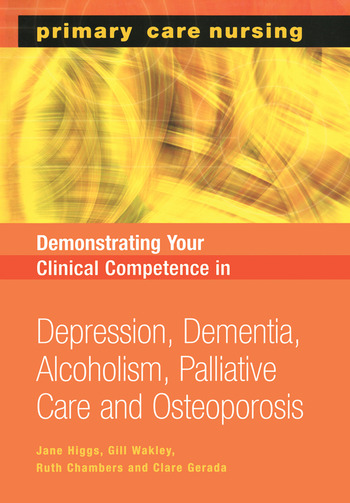 Demonstrating Your Clinical Competence Depression, Dementia, Alcoholism, Palliative Care and Osteoperosis book cover