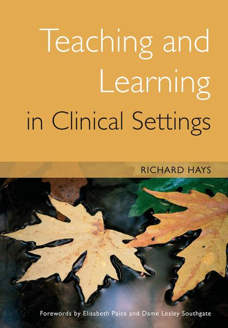 Teaching and Learning in Clinical Settings book cover