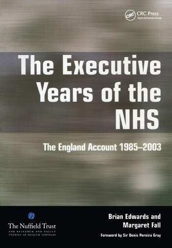 The Executive Years of the NHS The England Account 1985-2003 book cover