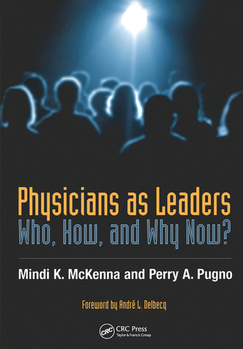 Physicians as Leaders Who, How, and Why Now? book cover
