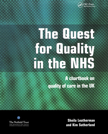 The Quest for Quality in the NHS A Chartbook on Quality of Care in the UK book cover