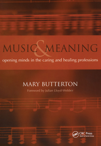 Music and Meaning Opening Minds in the Caring and Healing Professions book cover