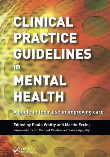 Clinical Practice Guidelines in Mental Health A Guide to Their Use in Improving Care book cover