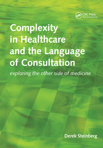 Complexity in Healthcare and the Language of Consultation Exploring the Other Side of Medicine book cover