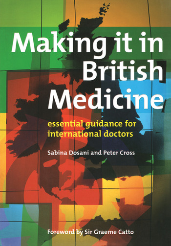 Making it in British Medicine Essential Guidance for International Doctors book cover