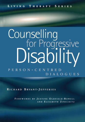 Counselling for Progressive Disability Person-Centred Dialogues book cover
