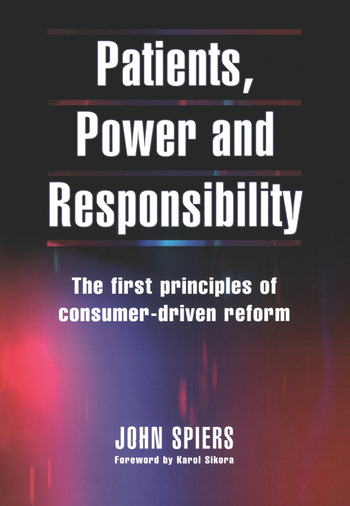 Patients, Power and Responsibility The First Principles of Consumer-Driven Reform book cover
