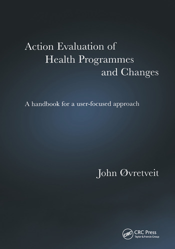 Action Evaluation of Health Programmes and Changes A Handbook for a User-Focused Approach book cover
