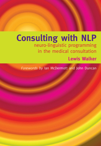 Consulting with NLP Neuro-Linguistic Programming in the Medical Consultation book cover