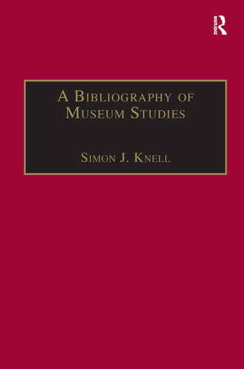 A Bibliography of Museum Studies book cover