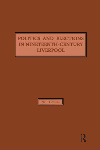 Politics and Elections in Nineteenth-Century Liverpool book cover
