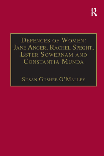Defences of Women: Jane Anger, Rachel Speght, Ester Sowernam and Constantia Munda, Printed Writings 1500–1640: Series 1, Part One, Volume 4 book cover