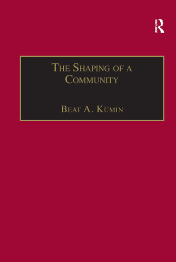 The Shaping of a Community The Rise and Reformation of the English Parish c.1400–1560 book cover