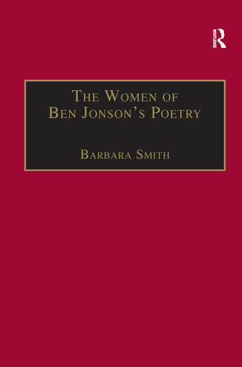 The Women of Ben Jonson's Poetry Female Representations in the Non-Dramatic Verse book cover
