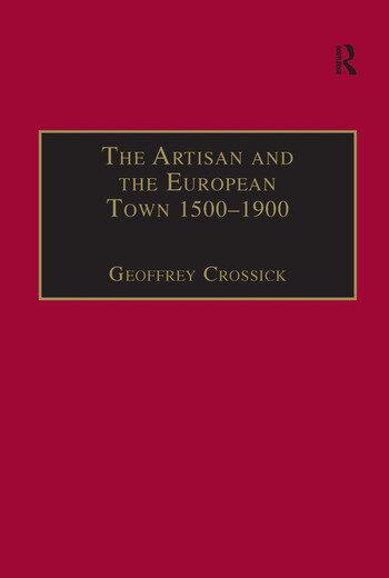 The Artisan and the European Town, 1500–1900 (Hardback