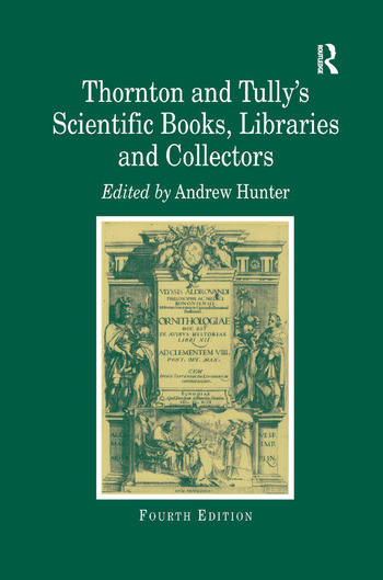 Thornton and Tully's Scientific Books, Libraries and Collectors A Study of Bibliography and the Book Trade in Relation to the History of Science book cover