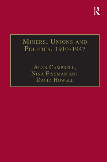Miners, Unions and Politics, 1910–1947 book cover