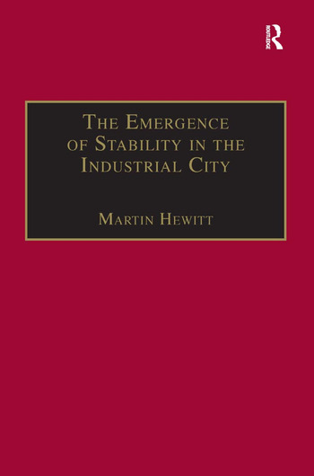 The Emergence of Stability in the Industrial City Manchester, 1832–67 book cover