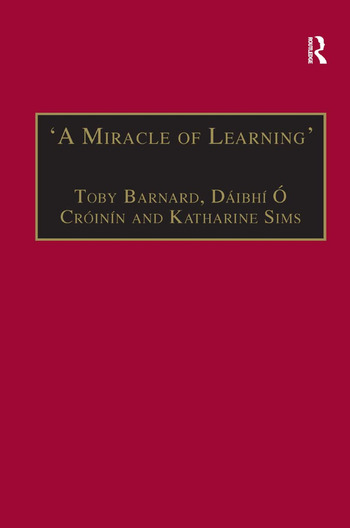 A Miracle Of Learning Studies In Manuscripts And Irish Learning  A Miracle Of Learning Studies In Manuscripts And Irish Learning Essays  In Honour Of William Osullivan