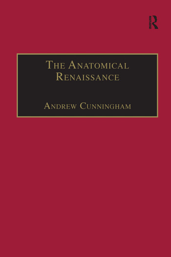 The Anatomical Renaissance The Resurrection of the Anatomical Projects of the Ancients book cover