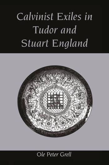 Calvinist Exiles in Tudor and Stuart England book cover