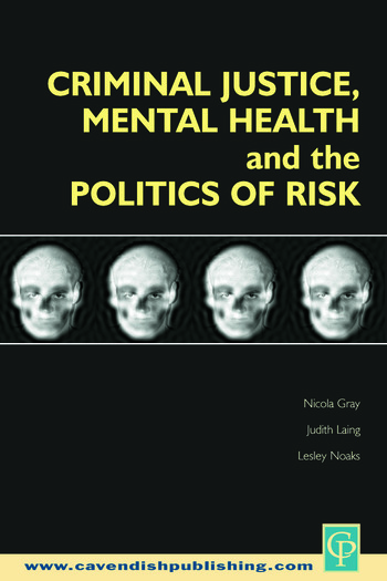 Criminal Justice, Mental Health and the Politics of Risk book cover