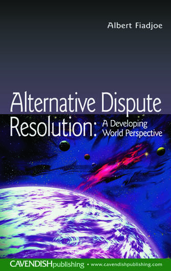 Alternative Dispute Resolution A Developing World Perspective book cover